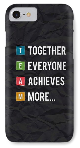 Together Everyone Achieves More Inspirational Quotes Poster IPhone Case