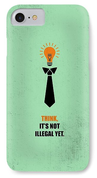Think Not Illegal Yet Business Quotes Poster IPhone Case