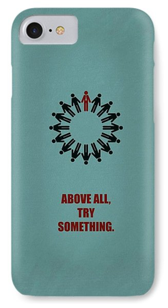Above All Try Something Business Quote Poster IPhone Case