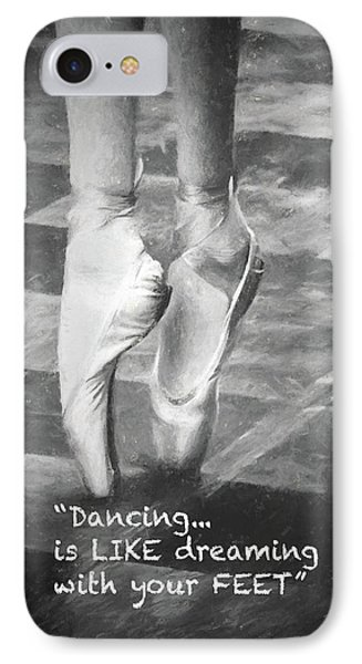 Dancing Is Like Dreaming With Your Feet IPhone Case