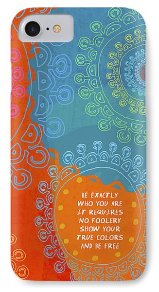 IPhone Case featuring the painting Be Exactly Who You Are by Lisa Weedn