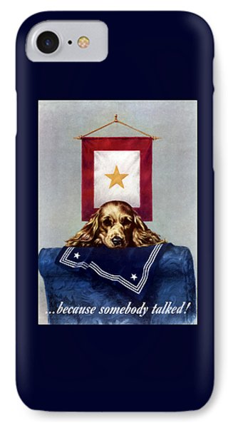 Because Somebody Talked - Ww2 IPhone Case