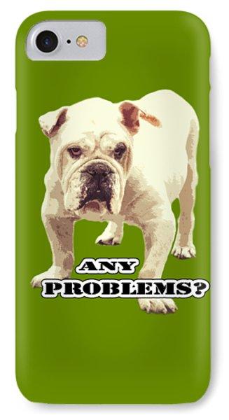 Bulldog Any Problems IPhone Case