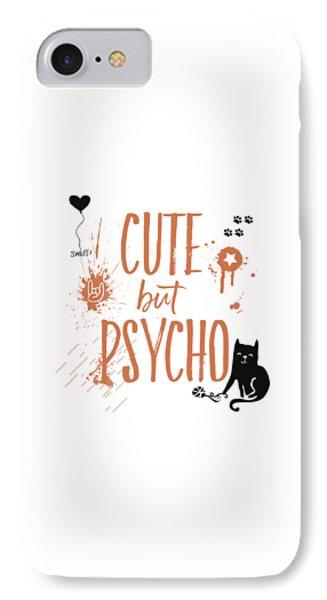 Cat iPhone 8 Case - Cute But Psycho Cat by Melanie Viola