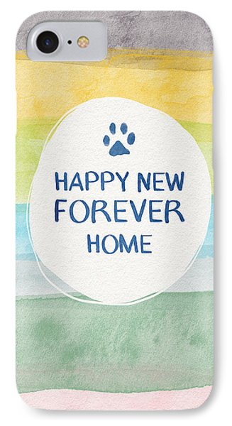 Happy New Forever Home- Art By Linda Woods IPhone Case