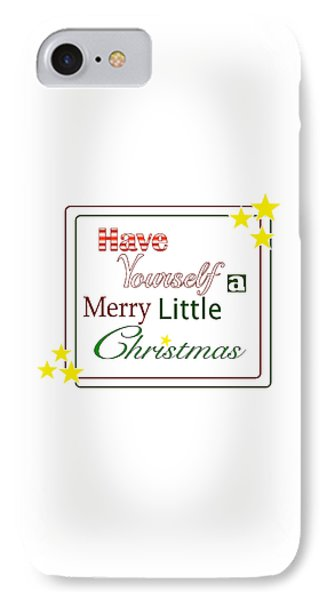 Have Yourself A Merry Little Christmas IPhone Case