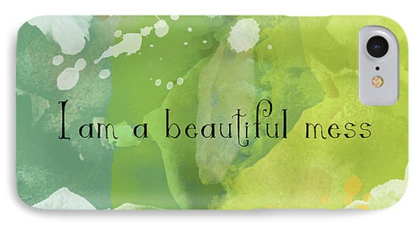 IPhone Case featuring the painting I Am A Beautiful Mess by Lisa Weedn