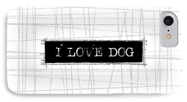Dog iPhone 8 Case - I Love Dog Word Art by Kathleen Wong