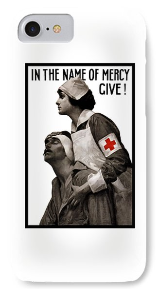 In The Name Of Mercy Give IPhone Case