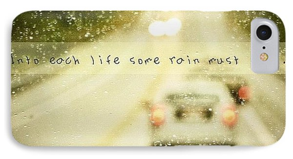 Into Each Life Some Rain Must Fall IPhone Case