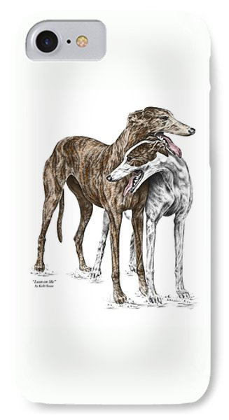 Lean On Me - Greyhound Dogs Print Color Tinted IPhone Case