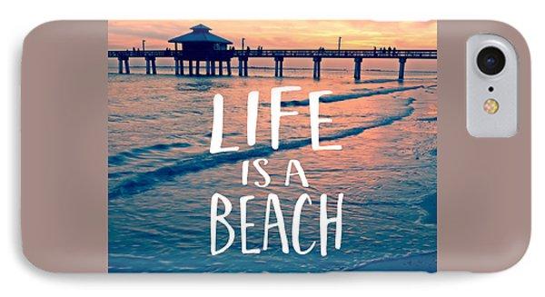Life Is A Beach Tee IPhone Case