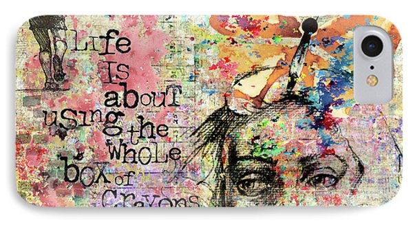 Life Is About Using The Whole Box Of Crayons IPhone Case