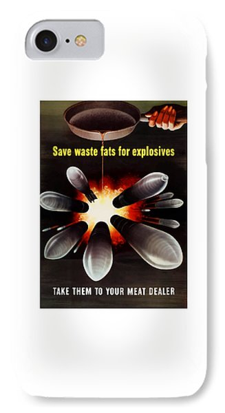 Save Waste Fats For Explosives IPhone Case