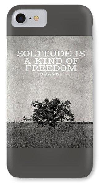 Solitude Is Freedom IPhone Case