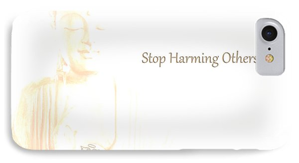 Stop Harming Others IPhone Case