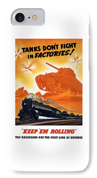 Train iPhone 8 Case - Tanks Don't Fight In Factories by War Is Hell Store