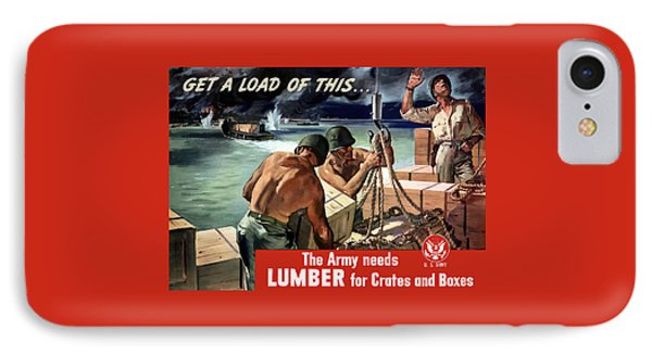 The Army Needs Lumber For Crates And Boxes IPhone Case