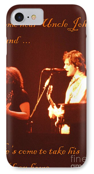 Come Hear Uncle John's Band IPhone Case