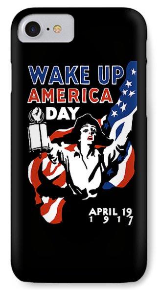 Wake Up America Day - Ww1 IPhone Case