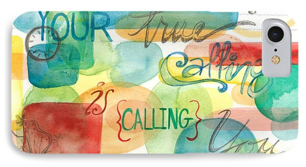 IPhone Case featuring the painting Your True Calling by Erin Fickert-Rowland