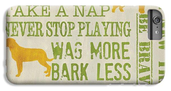 Dog iPhone 8 Plus Case - Dog Wisdom by Debbie DeWitt