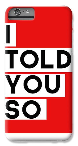 Red iPhone 8 Plus Case - I Told You So by Linda Woods
