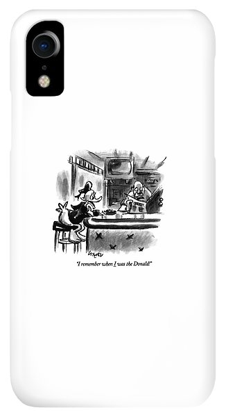 Bar iPhone XR Case - I Remember When I Was The Donald! by Lee Lorenz