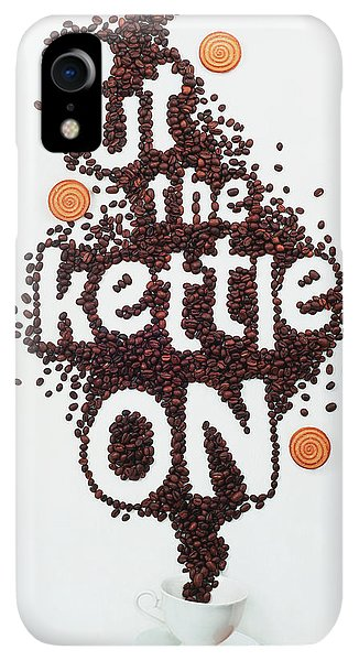Kettles iPhone XR Case - Put The Kettle On! by Dina Belenko