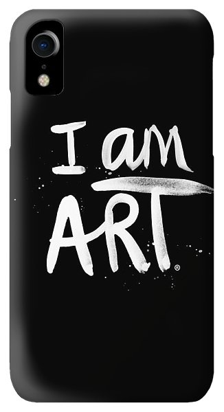 iPhone XR Case - I Am Art- Painted by Linda Woods