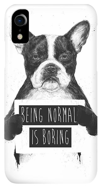iPhone XR Case - Being Normal Is Boring by Balazs Solti