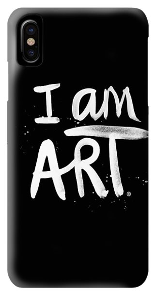 iPhone XS Max Case - I Am Art- Painted by Linda Woods