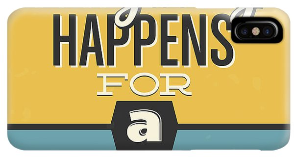 Achievement iPhone XS Max Case - Everything Happens For A Reason by Naxart Studio