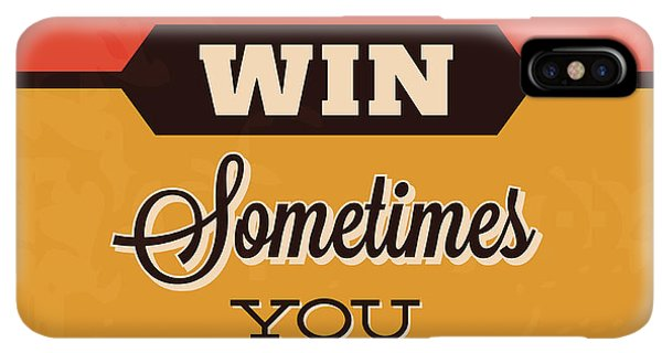 Achievement iPhone XS Max Case - Sometimes You Win Sometimes You Learn by Naxart Studio