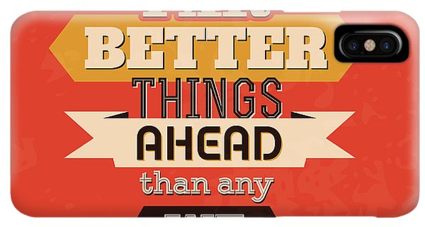 Achievement iPhone XS Max Case - There Are Far Better Things Ahead by Naxart Studio