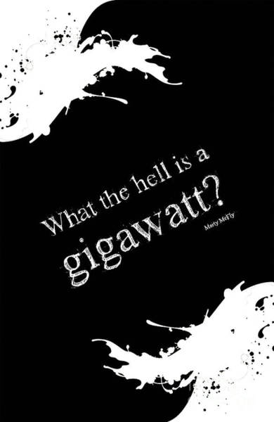 What The Hell Is A Gigawatt Back To The Future Quote Poster