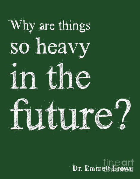 Back To The Future - Dr. Emmett Brown Quote Poster