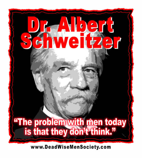 Dr. Albert Schweitzer Men Don't Think Poster