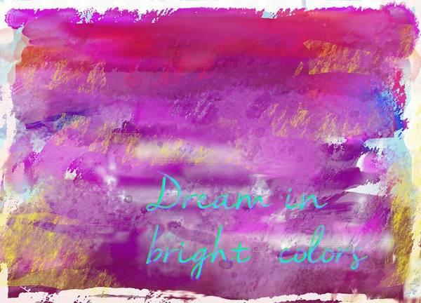 Dream In Bright Colors Poster