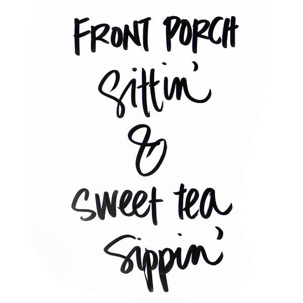 Front Porch And Sweet Tea Poster