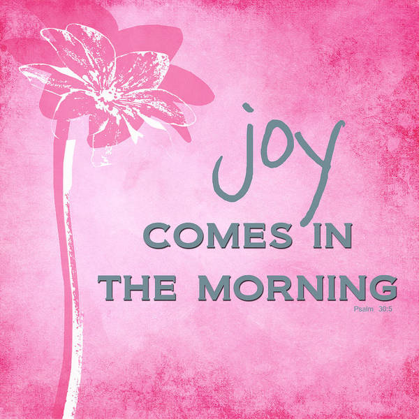 Joy Comes In The Morning Pink And White Poster