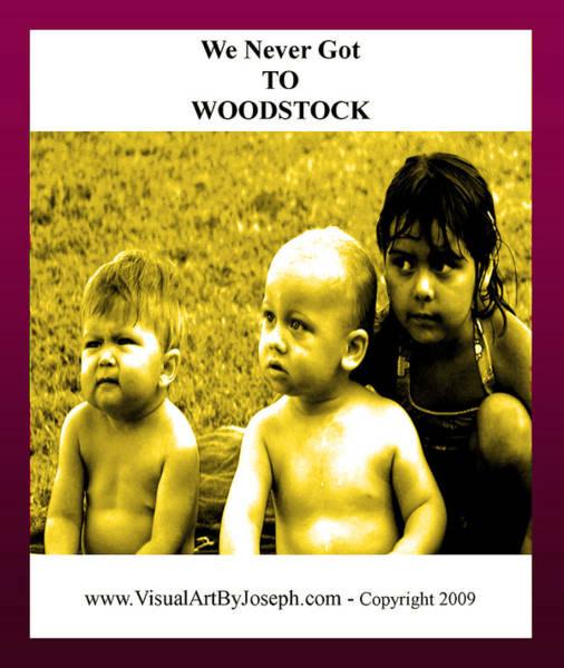 Never Got 2 Woodstock Poster
