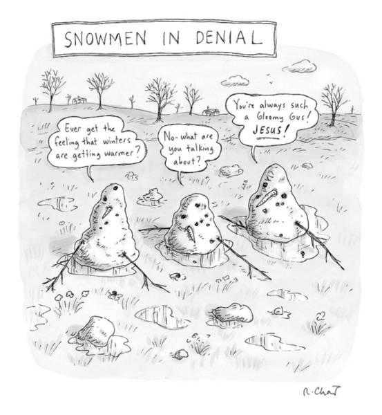 Three Melting Snowmen Are In Denial Poster