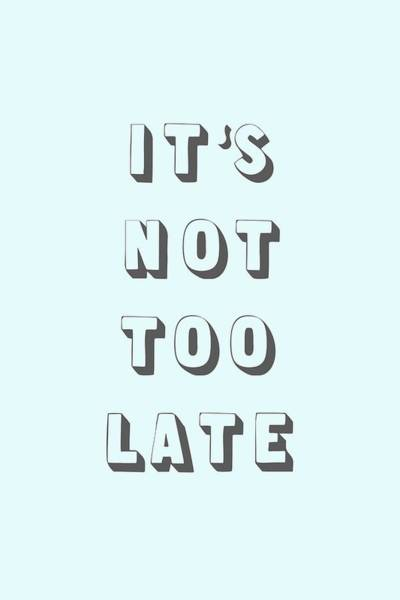 Its Not Too Late Poster