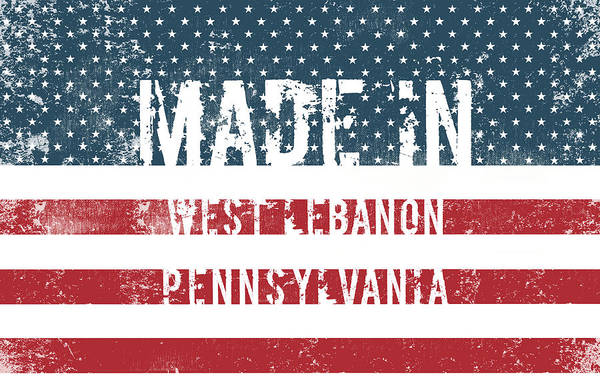 Made In West Lebanon, Pennsylvania Poster