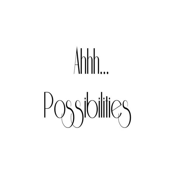 Ahh... Possibilities Poster