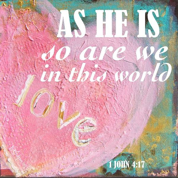 As He Is So Are We Heart Poster