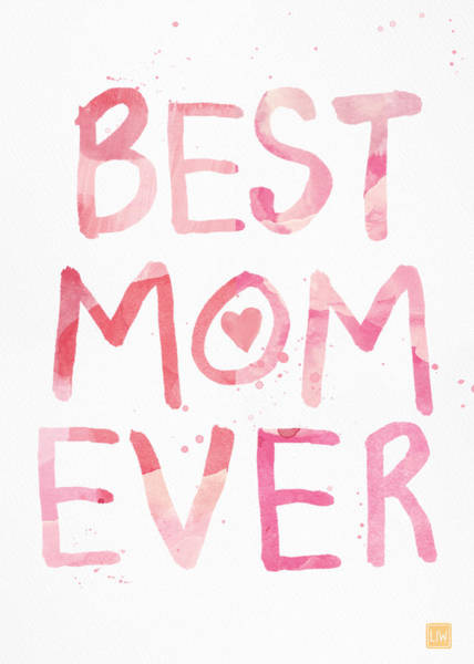 Best Mom Ever- Greeting Card Poster