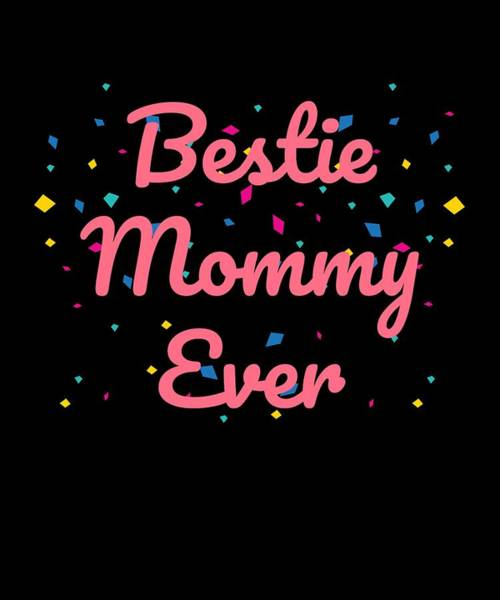 Bestie Mommy Ever Mothers Day Gift Poster