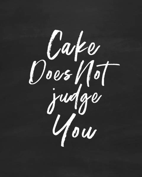 Cake Does Not Judge- Art By Linda Woods Poster